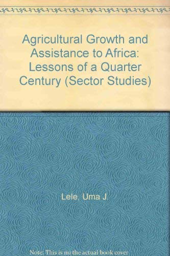 Agricultural Growth and Assistance to Africa: Lessons of a Quarter Century