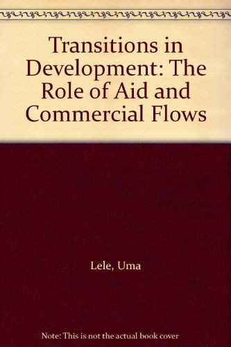 9781558150935: Transitions in Development: The Role of Aid and Commercial Flows