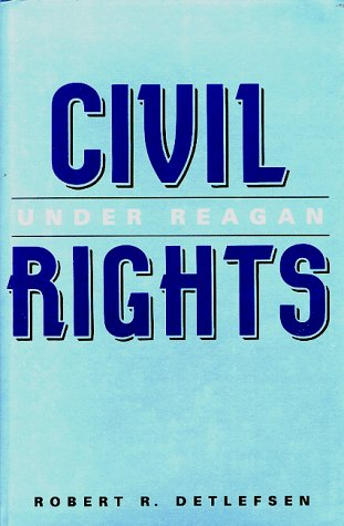 9781558151116: Civil Rights Under Reagan