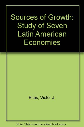 9781558151437: Sources of Growth: A Study of Seven Latin American Economies
