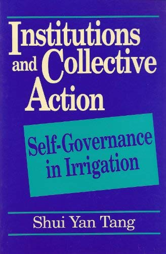 9781558151796: Institutions and Collective Action: Self-Governance in Irrigation