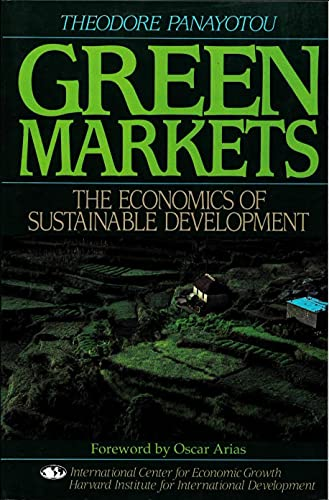 Green Markets: The Economics of Sustainable Development (Sector Studies): Theodore Panayotou