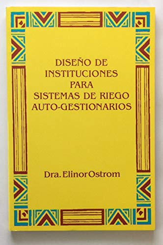Crafting Institutions for Self-Governing Irrigation Systems (Spanish Edition): Ostrom, Elinor