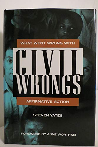 9781558152922: Civil Wrongs: What Went Wrong With Affirmative Action