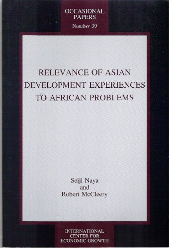 RELEVANCE OF ASIAN DEVELOPMENT EXPERIENCES TO AFRICAN PROBLEMS / SEIJI NAYA AND ROBERT ...