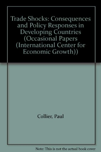 9781558153264: Trade Shocks: Consequences and Policy Responses in Developing Countries (Occasional Papers (International Center for Economic Growth))