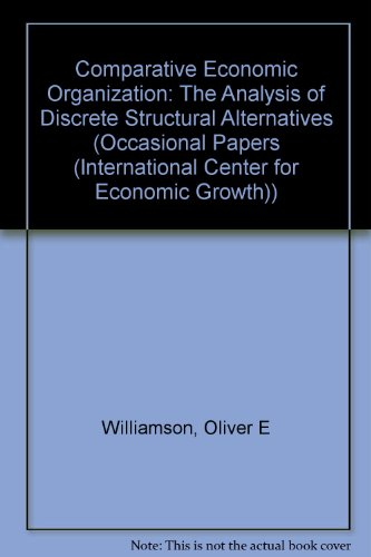9781558153455: Comparative Economic Organization: The Analysis of Discrete Structural Alternatives (International Center for Economic Gro)