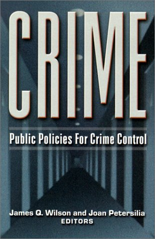 9781558155091: Crime: Public Policies for Crime Control