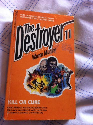 9781558171480: Kill or Cure (The Destroyer)