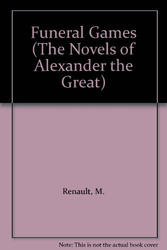 9781558171527: Funeral Games (The Novels of Alexander the Great)