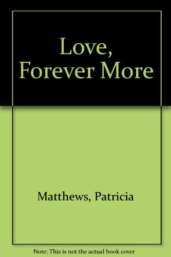 Love, Forever More (1558172440) by Patricia Matthews