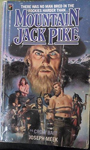 9781558172821: Crow Bait (Mountain Jack Pike)