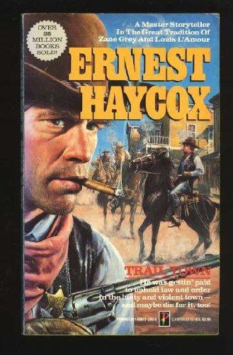 Trail Town: Ernest Haycox