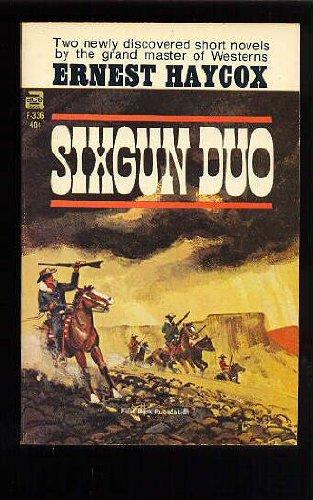 Sixgun Duo: Ernest Haycox