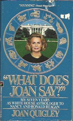 9781558174733: What Does Joan Say?: My Seven Years As White House Astrolager to Nancy and Ronald Reagan