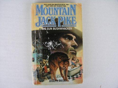 9781558175303: Big Gun Bushwacker (Mountain Jack Pike)