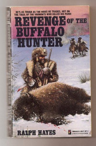 Revenge of the Buffalo Hunter: Ralph Hayes