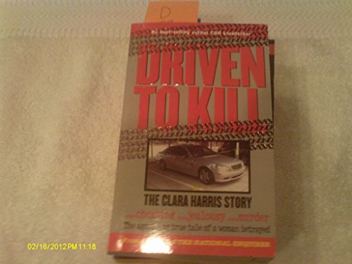 Driven to Kill: The Terrifying True Account of Sex Killer Westley Allen Dodd: Gary C. King