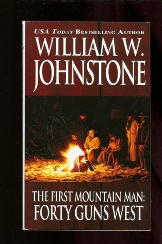The First Mountain Man: William W. Johnstone