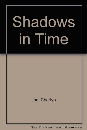 Shadows in Time: Cheryln Jac