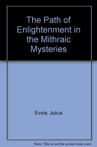 The Path of Enlightenment in the Mithraic: Evola, Julius; Stucco,