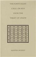 9781558183216: The Forty Eight Calls, or Keys, upon the Tablet of Union (Crowley-Thelema)