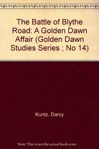 9781558183650: The Battle of Blythe Road: A Golden Dawn Affair (Golden Dawn Studies No 14)