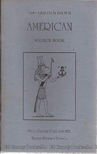9781558183674: The Golden Dawn American Source Book (Golden Dawn Studies No 15)