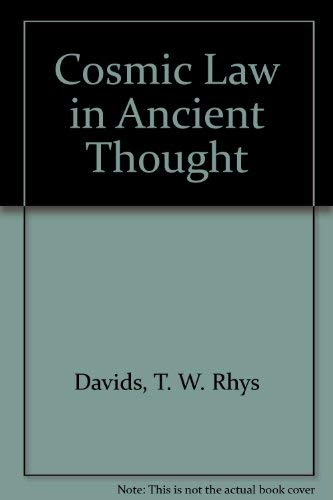 Cosmic Law in Ancient Thought: Davids, T. W. Rhys