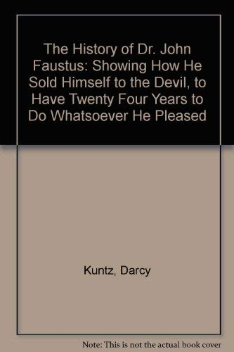 9781558184459: The History of Dr. John Faustus: Showing How He Sold Himself to the Devil, to Have Twenty Four Years to Do Whatsoever He Pleased (Kabbalistic Grimoire Series No 7)