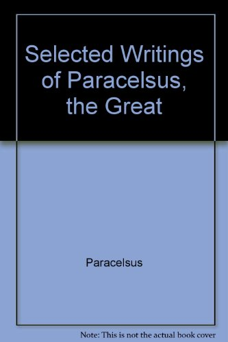 9781558184992: Selected Writings of Paracelsus, the Great