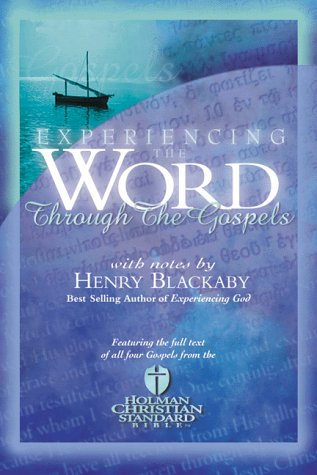 Experiencing the Word Through the Gospels: Blackaby, Henry