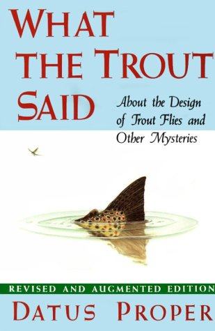 9781558210141: What the Trout Said: About the Design of Trout Flies and Other Mysteries