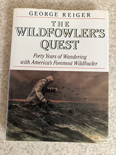 9781558210387: The Wildfowler's Quest / Forty Years of Wandering With America's Foremost Wildfowler