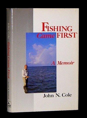 Fishing Came First: Cole, John N., & Hawk Pollard (eds.)