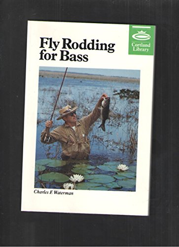 Fly Rodding for Bass (Cortland Library Series) (155821044X) by Waterman, Charles F.