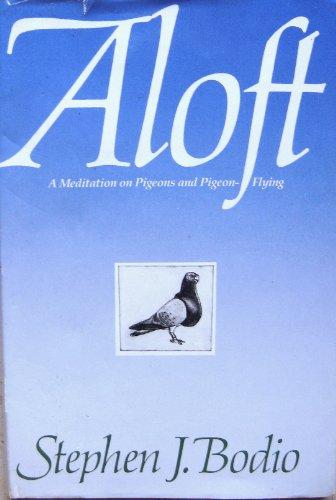 9781558210547: Aloft: A Meditation on Pigeons and Pigeon-Flying