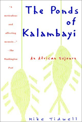 The Ponds of Kalambayi: An African Sojourn: Tidwell, Mike