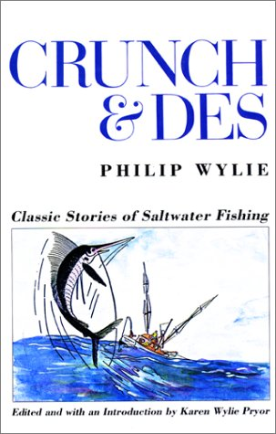 Crunch and Des: Classic Stories of Saltwater Fishing: Wylie, Philip