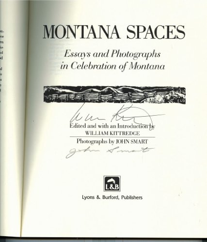 Montana Spaces: Essays and Photographs in Celebration: William Kittredge
