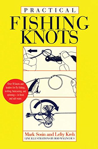 Practical Fishing Knots (9781558211025) by Lefty Kreh; Mark Sosin