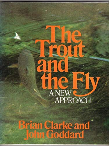 The Trout and the Fly: Goddard, John and