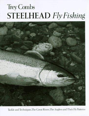 Steelhead Fly Fishing: Combs, Trey