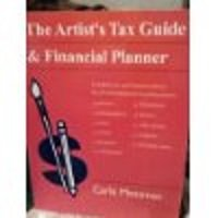 The Artist's Tax Guide and Financial Planner (Artist's Tax Workbook): Messman, Carla
