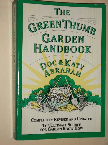 The Green Thumb Garden Handbook. Completely revised: Abraham, Doc; Abraham,