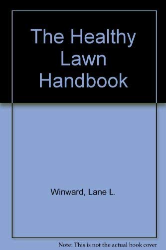 The Healthy Lawn Handbook: Lane L. Winward