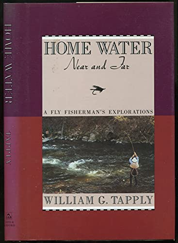Home Water: Near and Far : A: William G. Tapply