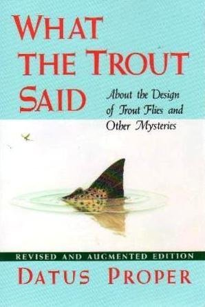 9781558211872: What the Trout Said: About the Design of Trout Flies, and Other Mysteries