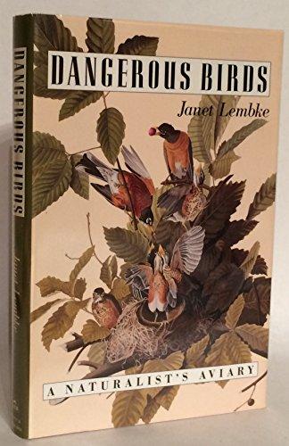9781558211902: Dangerous Birds: A Naturalist's Aviary