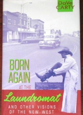 Born Again at the Laundromat: And Other: David Carty